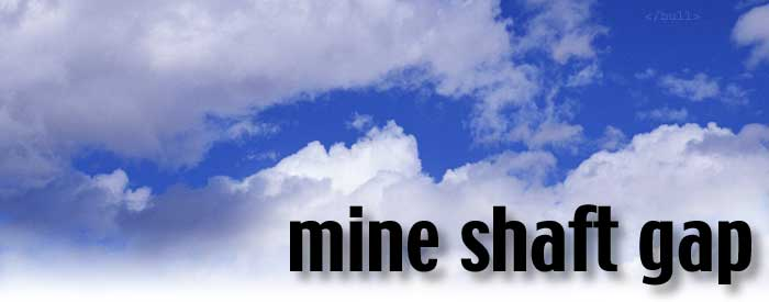 Clouds with Mine Shaft Gap logo